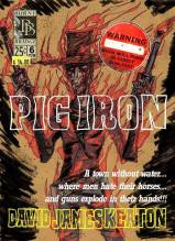Finished cover of David James Keaton's novel Pig Iron.